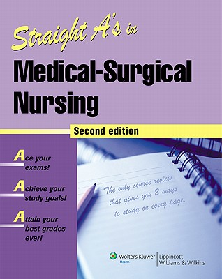 Straight A's in Medical-Surgical Nursing By Lippincott Williams & Wilkins (COR)
