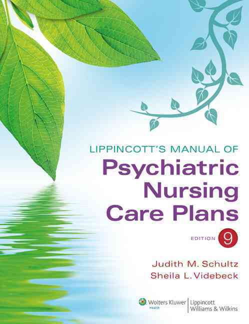 Lippincott's Manual of Psychiatric Nursing Care Plans By Schultz, Judith